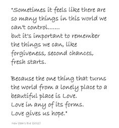 quote from the movie-New Year's Eve (2011)-  I like it.  Hope I find love again.
