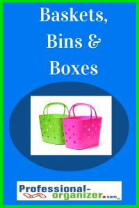 Baskets, Bins and Boxes are everywhere in your home. Put them to use organizing!
