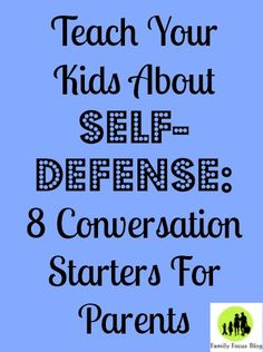 How to teach kids about self-defense: 8 great conversation starters #parenting