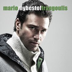 I'm in love with his voice and songs..Mario Frangoulis