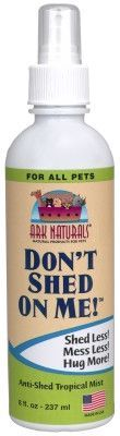 DOG GROOMING - HEALTH PRODUCTS - DON'T SHED ON ME! USA - 8 FL OZ