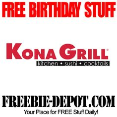 BIRTHDAY FREEBIE – Kona Grill A Konavore is a person that loves to eat at Kona Grill and is a member of their email marketing program   You will love to eat there for your birthday because they are going to email you a FREE coupon that is good for $15.00 OFF!