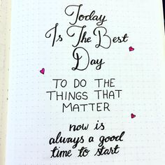 Quote - today is the best day to do the things that matter. It is always a good time to start. See this Instagram photo by @trinelhansen