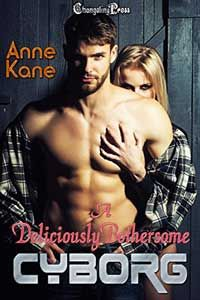 A Deliciously Bothersome Cyborg by Anne Kane @annekane #RLFblog #scifi #romance