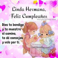 mensaje feliz cumpleaños bendiciones hermana Happy Birthday Wishes Cake, Birthday Greetings, Birthday Cards, Birthday Images, Birthday Quotes, Happy Birthday In Spanish, Message For Sister, Family Birthdays, Happy B Day