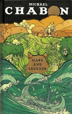 Maps and Legends - Michael Chabon  -- non-fiction , essays about genre fiction and comic books
