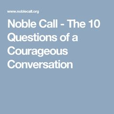 Noble Call - The 10 Questions of a Courageous Conversation End Of Life, Documentaries, Conversation, Improve Yourself, Relationship, This Or That Questions, Relationships