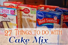 27 things to do with cake mix ~ make all kinds of cookies, bars, cakes of all types…  The possibilities are endless.