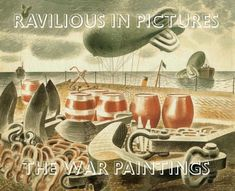 Ravilious in Pictures: War Paintings by James Russell - The Mainstone Press - ISBN 10 0955277744 - ISBN 13 0955277744 - Preparing… Page Turner, Paper Cards, Balloons, Hand Painted, War, Entertaining, History, British Artists, Books