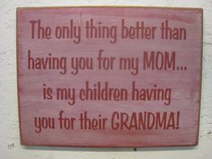 Rustic Prim Sign for Mothers Day gift The only better than having you for MOM...is my children having you for their GRANDMA!  by ExpressionsNmore, $39.95