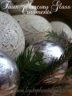 DIY::Faux Mercury Glass Ornaments! -  Add shine to your Christmas Decor with oversize mercury-glass balls, which can be used to adorn the Christmas tree or piled up in a vase or basket as a display