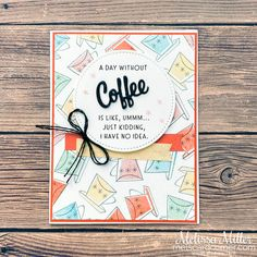 Chocolate Card, Coffee Cards, Wink Of Stella, Stampin Up Catalog, Ink Stamps, Little Bow, Card Making Inspiration, Love You More Than, Card Maker