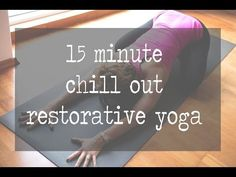 15 Minute Chill Out Restorative Yoga Video - Yoga by Candace on YouTube #yoga #favoritefitness