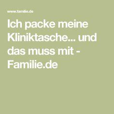 Ich packe meine Kliniktasche... und das muss mit - Familie.de