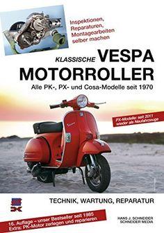 Klassische Vespa Motorroller: Alle PK-, PX- und Cosa-Modelle seit 1970 - Technik, Wartung, Reparatur von Hans J. Schneider, http://www.amazon.de/dp/3768858049/ref=cm_sw_r_pi_dp_QFZ4tb0761CBF