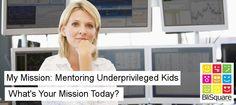 My Mission: Mentoring Underprivileged Kids