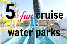 Here are five cruise lines with water parks onboard their ships. Because there's a kid in all of us!