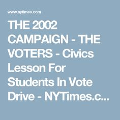 THE 2002 CAMPAIGN - THE VOTERS - Civics Lesson For Students In Vote Drive - NYTimes.com Article on NC HS Student working to get out the vote High School Students, Student Work, Get Out The Vote, Getting Out, Curriculum, Campaign, How To Get, Teacher, Professor