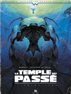 Le temple du passé tome 1 - entraille : Hubert, Etienne Le Roux - BD