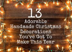 13 Adorable Handmade Christmas Decorations You've Got To Make This Year