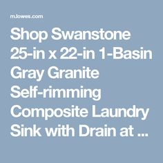 Shop Swanstone 25 In X 22 In 1 Basin Gray Granite Self