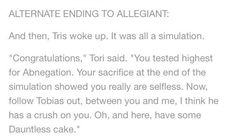 NOPE WAY WORSE ~Divergent~ ~Insurgent~ ~Allegiant~ I'm pretty sure I would die if this was the actual ending