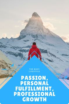 Passion, Personal Fulfillment and Professional Growth - For those who understand that success doesn't necessarily mean fulfillment