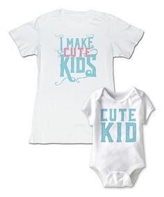 Look at this White 'I Make Cute Kids' Tee & Bodysuit - Infant & Women on #zulily today!