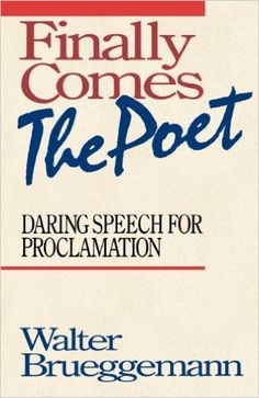 Finally Comes The Poet: Walter Brueggemann: 9780800623944: Amazon.com: Books