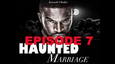 African movie 2018 :Haunted Marriage episode 7