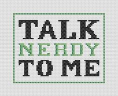 Talk Nerdy To Me Cross Stitch PDF Pattern Geek Black / Green. , via Etsy.