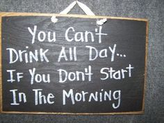 You Can'T Drink All Day If You Don'T Start In Morning Sign Wood Funny Bar Decor