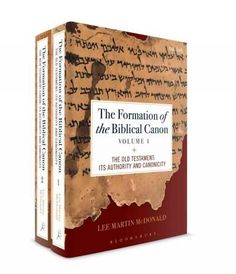 The Formation of the Biblical Canon: The Old Testament: Its Authority and Cannoncity / the New Testament: Its Aut...