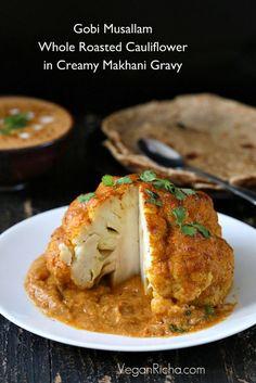 Gobi Musallam - Whole Roasted Cauliflower with Creamy Makhani Gravy. Vegan Glutenfree Recipe - Vegan Richa