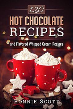 120 Hot Chocolate Recipes by Bonnie Scott https://www.amazon.com/dp/B01N0IML88/ref=cm_sw_r_pi_dp_x_CZjrybFCG7EMC