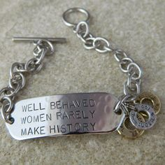 Well Behaved Women Rarely Make History Stainless by WireNWhimsy