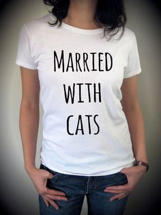 Married with cats Crazy cat lady Cat shirt by MeAndMyTee on Etsy, $18.00