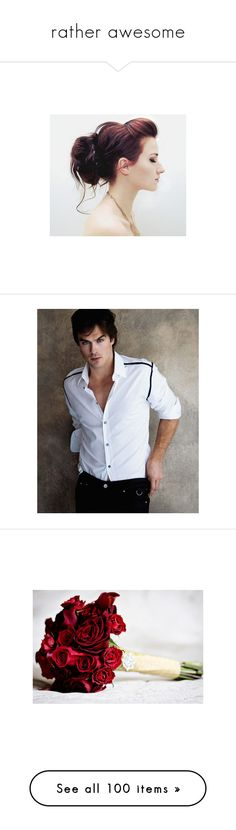 """""""rather awesome"""" by oreomcflurry ❤ liked on Polyvore featuring hair, hairstyles, people, models, ian somerhalder, pictures, boys, ian, flowers and photo"""