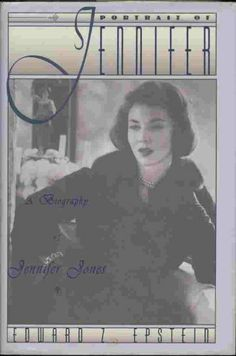 Portrait of Jennifer: A Biography of Jennifer Jones by Edward Z. Epstein