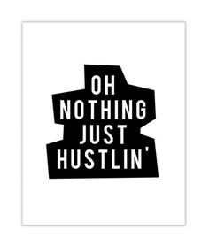 Print - HUSTLIN' – Skoope Home (love this Print!!)