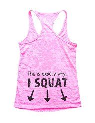 Funny Threadz This is Exactly Why I Squat Text on Back Of Burnout Squats Tank Top