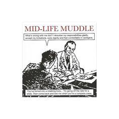 Mid-Life Muddle
