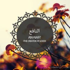 An-Nafi',The Creator of Good,Islam,Muslim,99 Names