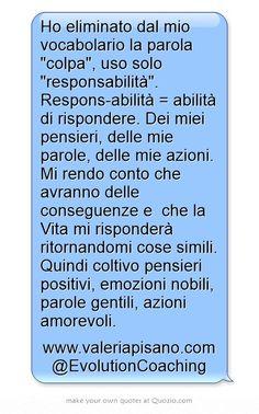 Respons-abilità = abilità di rispondere. #responsabilità #colpa #coaching www.valeriapisano.com