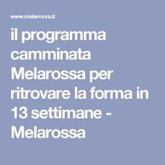 il programma camminata Melarossa per ritrovare la forma in 13 settimane - Melarossa