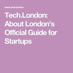 Tech.London: About London's Official Guide for Startups