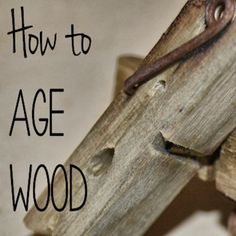 How to Age Wood (almost Instantly)
