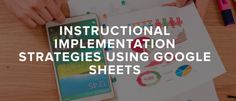 Instructional Implementation Strategies Using Google Sheets