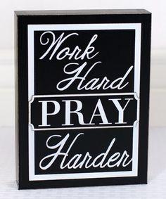 Love this 'Work Hard Pray Harder' Box Sign on #zulily! #zulilyfinds