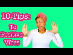 10 Tips To Have a Positive Life